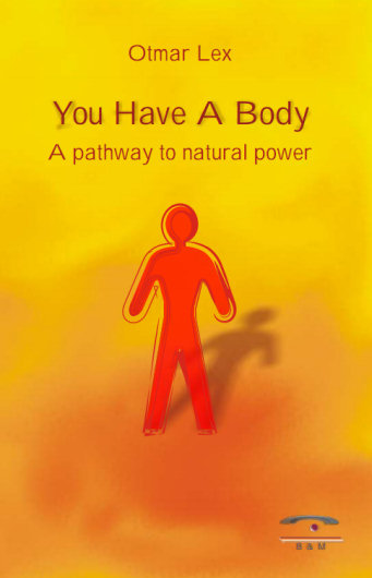You have a body